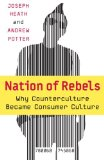 Book Cover Nation of Rebels: Why Counterculture Became Consumer Culture