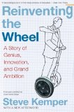 Book Cover Reinventing the Wheel: A Story of Genius, Innovation, and Grand Ambition