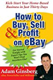 Book Cover How to Buy, Sell, and Profit on eBay: Kick-Start Your Home-Based Business in Just Thirty Days