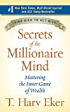 Book Cover Secrets of the Millionaire Mind: Mastering the Inner Game of Wealth