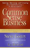 Book Cover Common Sense Business: Starting, Operating, and Growing Your Small Business--In Any Economy!