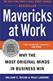 Book Cover Mavericks at Work: Why the Most Original Minds in Business Win