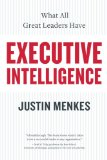 Book Cover Executive Intelligence: What All Great Leaders Have
