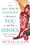Book Cover Don't Make Me Choose Between You and My Shoes