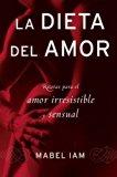Book Cover La dieta del amor: Recetas para el amor irresistible y sensuall (Spanish Edition)