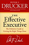 Book Cover The Effective Executive: The Definitive Guide to Getting the Right Things Done (Harperbusiness Essentials)