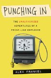 Book Cover Punching In: The Unauthorized Adventures of a Front-Line Employee