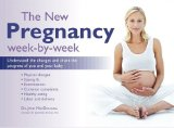 Book Cover The New Pregnancy Week-by-Week: Understand the Changes and Chart the Progress of You and Your Baby