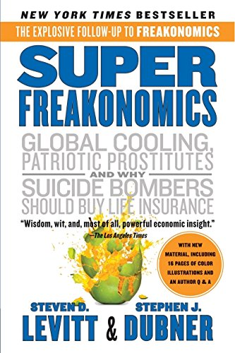 Book Cover SuperFreakonomics: Global Cooling, Patriotic Prostitutes, and Why Suicide Bombers Should Buy Life Insurance