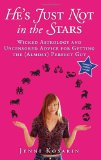 Book Cover He's Just Not in the Stars: Wicked Astrology and Uncensored Advice for Getting the (Almost) Perfect Guy