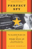 Book Cover Perfect Spy: The Incredible Double Life of Pham Xuan An, Time Magazine Reporter and Vietnamese Communist Agent