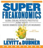 Book Cover SuperFreakonomics CD: Global Cooling, Patriotic Prostitutes, and Why Suicide Bombers Should Buy Life Insurance