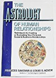 Book Cover The Astrology of Human Relationships: Techniques for Guiding or Evaluating Your Personal, Social and Business Relationships