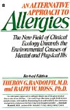 Book Cover Alternative Approach to Allergies, An: The New Field of Clinical Ecology Unravels the Environmental Causes of