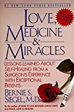 Book Cover Love, Medicine and Miracles: Lessons Learned about Self-Healing from a Surgeon's Experience with Exceptional Patients