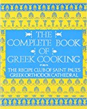 Book Cover The Complete Book of Greek Cooking: The Recipe Club of St. Paul's Orthodox Cathedral