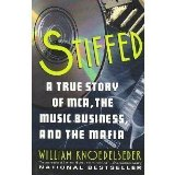 Book Cover Stiffed: A True Story of MCA, the Music Business, and the Mafia