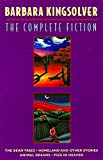 Book Cover The Complete Fiction: The Bean Trees, Homeland, Animal Dreams, Pigs in Heaven