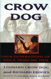 Book Cover Crow Dog: Four Generations of Sioux Medicine Men