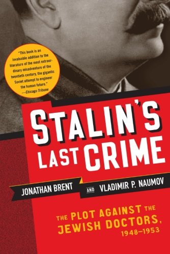 Book Cover Stalin's Last Crime: The Plot Against the Jewish Doctors, 1948-1953