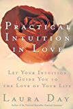Book Cover Practical Intuition in Love: Let Your Intuition Guide You to the Love of Your Life