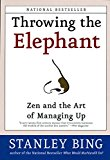 Book Cover Throwing the Elephant: Zen and the Art of Managing Up