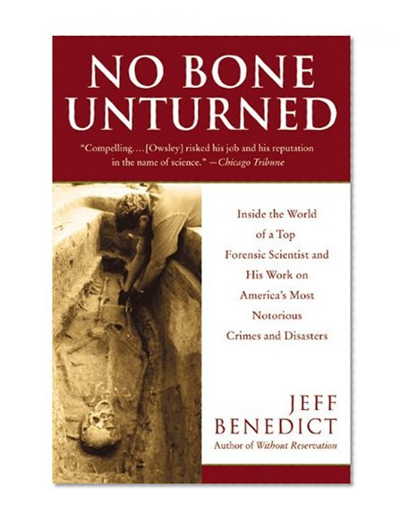 Book Cover No Bone Unturned: Inside the World of a Top Forensic Scientist and His Work on America's Most Notorious Crimes and Disasters