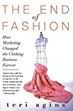 Book Cover The End of Fashion: How Marketing Changed the Clothing Business Forever