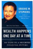 Book Cover Wealth Happens One Day at a Time: 365 Days to a Brighter Financial Future