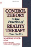 Book Cover Control Theory in the Practice of Reality Therapy