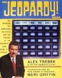 Book Cover The Jeopardy! Book: The Answers, the Questions, the Facts, and the Stories of the Greatest Game Show in History