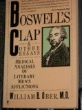 Book Cover Boswell's Clap and Other Essays: Medical Analyses of Literary Men's Afflictions
