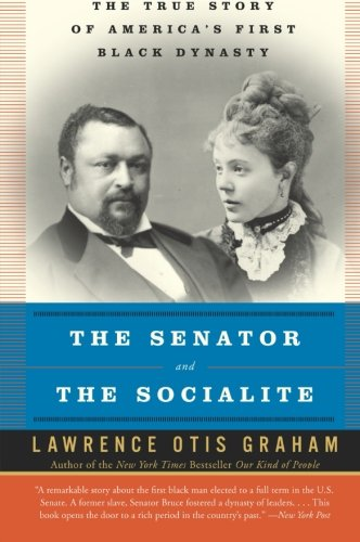 Book Cover The Senator and the Socialite: The True Story of America's First Black Dynasty