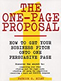 Book Cover The One-Page Proposal:  How to Get Your Business Pitch onto One Persuasive Page