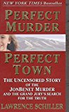 Book Cover Perfect Murder, Perfect Town : The Uncensored Story of the JonBenet Murder and the Grand Jury's Search for the Final Truth
