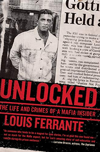 Book Cover Unlocked: The Life and Crimes of a Mafia Insider