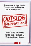 Book Cover Outside Innovation: How Your Customers Will Co-Design Your Company's Future