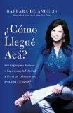 Book Cover Como Llegue Aca?: Estrategias para Renovar la Esperanza y la Felicidad al Enfrentar lo Inesperado en la Vida y el Amor (Spanish Edition)