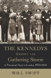 Book Cover The Kennedys Amidst the Gathering Storm: A Thousand Days in London, 1938-1940