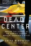 Book Cover Dead Center: Behind the Scenes at the World's Largest Medical Examiner's Office