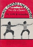 Book Cover Wave hands like clouds: Kuang ping tai chi : a Chinese yoga of meditation in motion