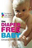 Book Cover The Diaper-Free Baby: The Natural Toilet Training Alternative