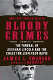 Book Cover Bloody Crimes: The Funeral of Abraham Lincoln and the Chase for Jefferson Davis