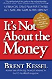 Book Cover It's Not About the Money: A Financial Game Plan for Staying Safe, Sane, and Calm in Any Economy