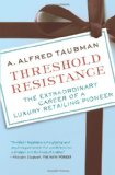 Book Cover Threshold Resistance: The Extraordinary Career of a Luxury Retailing Pioneer