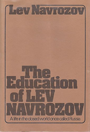 Book Cover The education of Lev Navrozov: A life in the closed world once called Russia