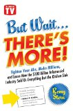 Book Cover But Wait ... There's More!: Tighten Your Abs, Make Millions, and Learn How the $100 Billion Infomercial Industry Sold Us Everything But the Kitchen Sink