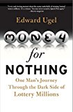 Book Cover Money for Nothing: One Man's Journey Through the Dark Side of Lottery Millions