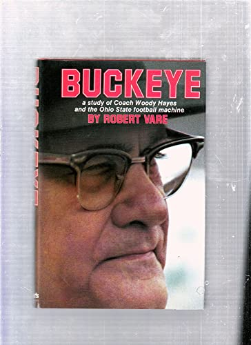Book Cover Buckeye: A study of Coach Woody Hayes and the Ohio State football machine