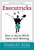Book Cover Executricks: Or How to Retire While You're Still Working